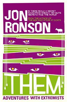 Book Review: Them, Adventures with Extremists by Jon Ronson